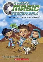 Frankie vs. the Mummy's Menace : Frankie's Magic Soccer Ball - Frank Lampard