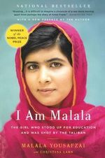 I Am Malala: The Girl Who Stood Up for Education and Was Shot by the Taliban : The Girl Who Stood Up for Education and Was Shot by the Taliban - Malala Yousafzai