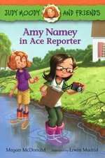 Amy Namey in Ace Reporter : Judy Moody and Friends - Megan McDonald