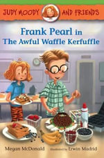 Frank Pearl in the Awful Waffle Kerfuffle - Megan McDonald