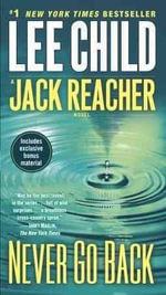 Never Go Back : Jack Reacher Novels - Lee Child