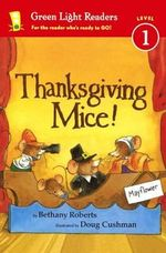 Thanksgiving Mice! : Green Light Readers Level 1 - Bethany Roberts