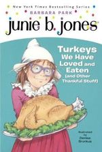 Junie B., First Grader : Turkeys We Have Loved and Eaten (and Other Thankful Stuff) (Junie B. Jones) - Barbara Park