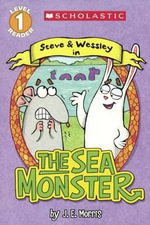 The Sea Monster : A Steve and Wessley Reader - Jennifer E Morris
