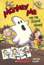 Monkey Me and the School Ghost : A Branches Book - Timothy Roland