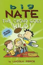 The Crowd Goes Wild : The Crowd Goes Wild - Lincoln Peirce