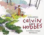 Exploring Calvin and Hobbes : An Exhibition Catalogue - Bill Watterson