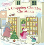 A Chipping Cheddar Christmas : Angelina Ballerina - Grosset & Dunlap