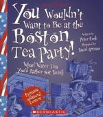 You Wouldn't Want to Be at the Boston Tea Party! : Wharf Water Tea You'd Rather Not Drink - Sir Peter Cook