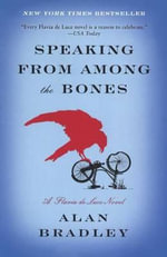 Speaking from Among the Bones : Flavia de Luce Mysteries - Alan Bradley