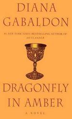 Dragonfly in Amber : Outlander - Diana Gabaldon