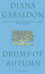 Drums of Autumn : Outlander - Diana Gabaldon