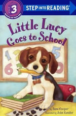 Little Lucy Goes to School : Step Into Reading: A Step 3 Book - Ilene Cooper