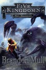 Sky Raiders : Five Kingdoms - Brandon Mull