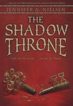 The Shadow Throne : Ascendance Trilogy - Jennifer A Nielsen