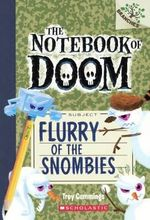 Flurry of the Snombies : Notebook of Doom - Troy Cummings