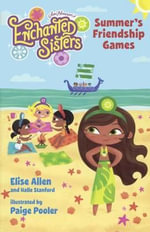 Summer's Friendship Games : Enchanted Sisters - Elise Allen