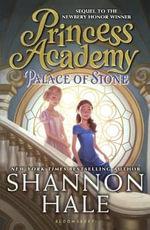 Palace of Stone : Princess Academy - Shannon Hale
