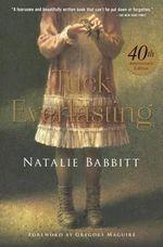 Tuck Everlasting : 40th Anniversary Edition - Natalie Babbitt