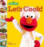 Sesame Street Let's Cook! : Sesame Street - Sesame Workshop