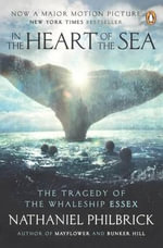 In the Heart of the Sea : The Tragedy of the Whaleship Essex - Nathaniel Philbrick
