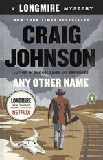 Any Other Name : Longmire Mysteries - Craig Johnson
