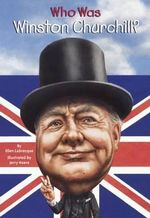 Who Was Winston Churchill? : Who Was...? (Paperback) - Ellen Labrecque