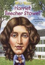Who Was Harriet Beecher Stowe? : Who Was...? (Paperback) - Dana Meachen Rau