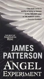 The Angel Experiment : Best of Maximum Ride - James Patterson