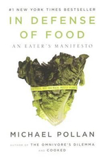 In Defense of Food : An Eater's Manifesto - Michael Pollan