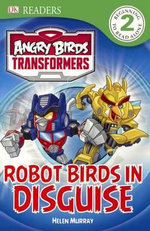 Angry Birds Transformers : Robot Birds in Disguise - Helen Murray