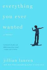 Everything You Ever Wanted : A Memoir - Jillian Lauren