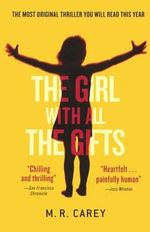The Girl with All the Gifts - M R Carey