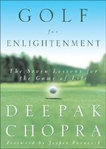 Golf for Enlightenment : The Seven Lessons for the Game of Life - Dr Deepak Chopra
