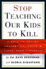Stop Teaching Our Kids to Kill : A Call to Action against TV, Movie and Video Game Violence - Lt. Col David Grossman
