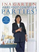 Barefoot Contessa Parties! : Ideas and Recipes for Parties That are Really Fun - Ina Garten