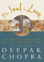 Soul in Love, the : Classic Poems of Ecstasy and Exaltation - Deepak Chopra