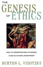Genesis of Ethics : Ten Introductions to Jewish History and Literature - Rabbi Burton L. Visotzky