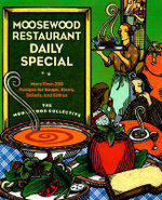 Moosewood Restaurant Daily Special : More Than 275 Recipes for Soups, Stews, Salads and Extras - Moosewood Collective