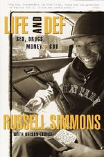 Life and Def : Sex, Drugs, Money, and God - Russell Simmons