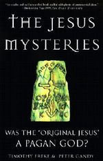 The Jesus Mysteries : Was the