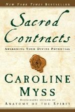 Sacred Contracts : Awakening Your Divine Potential - Caroline Myss