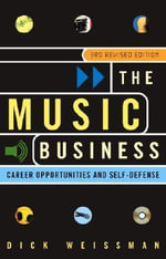 The Music Business : Career Opportunities and Self-Defense - Dick Weissman
