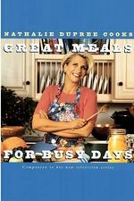 Great Meals for Busy Days - Nathalie Dupree