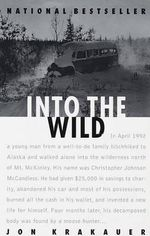 Into the Wild : A Story of Violent Faith - Jon Krakauer
