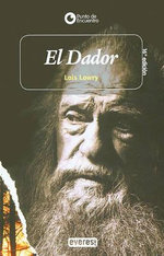 El Dador = The Giver : Punto de Encuentro (Editorial Everest) - Lois Lowry