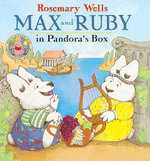 Max and Ruby in Pandora's Box : Picture Puffin Books (Pb) - Rosemary Wells