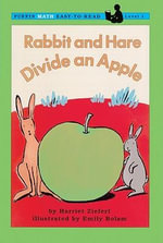 Rabbit and Hare Divide an Apple : Puffin Math Easy-To-Read - Harriet Ziefert