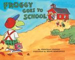 Froggy Goes to School - Jonathan London