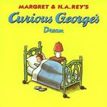 Curious George's Dream - Margret Rey